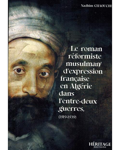 Le roman réformiste musulman d'expression française en Algérie...