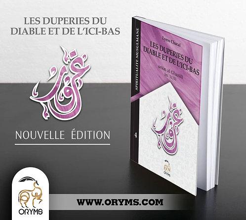 Les duperies du diable et de l'ici-bas selon al Ghazâlî (nouvelle édition)