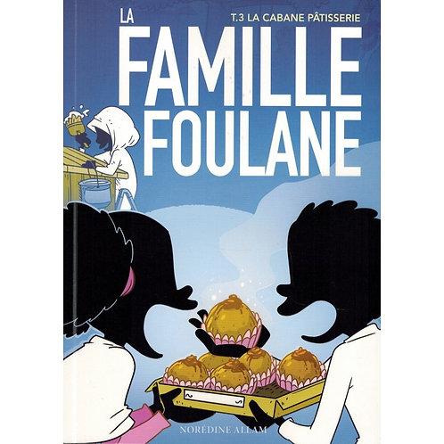 La Famille Foulane (Tome 3) - La Cabane Pâtisserie -