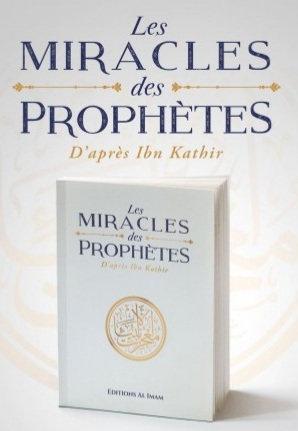 Les miracles des prophètes,  d'après Ibn Kathir