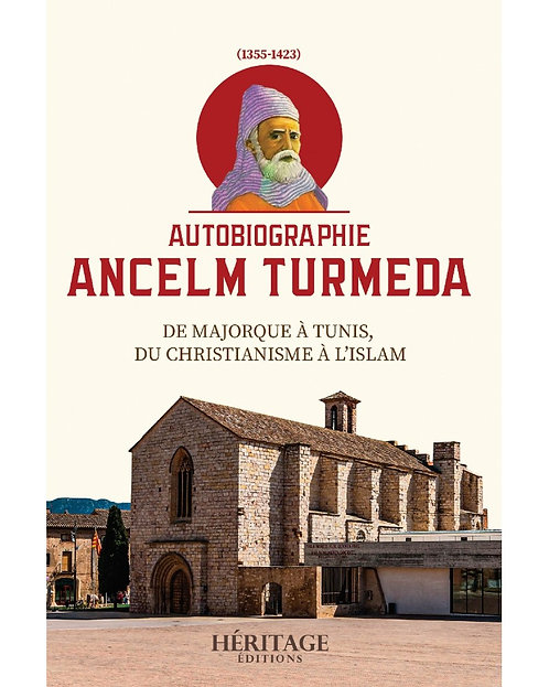 Autobiographie Ancelm Turmeda, de Majorque à Tunis