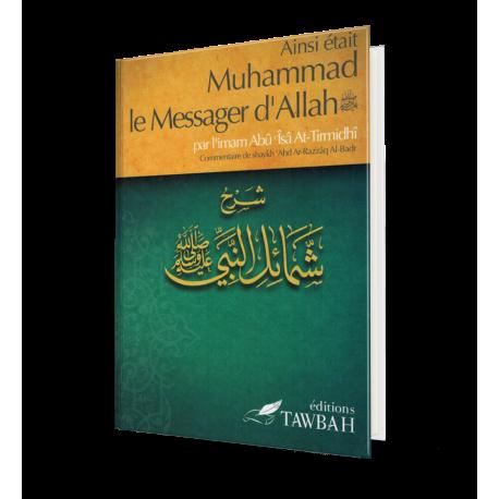 Ainsi était Muhammad, le Messager d'Allah