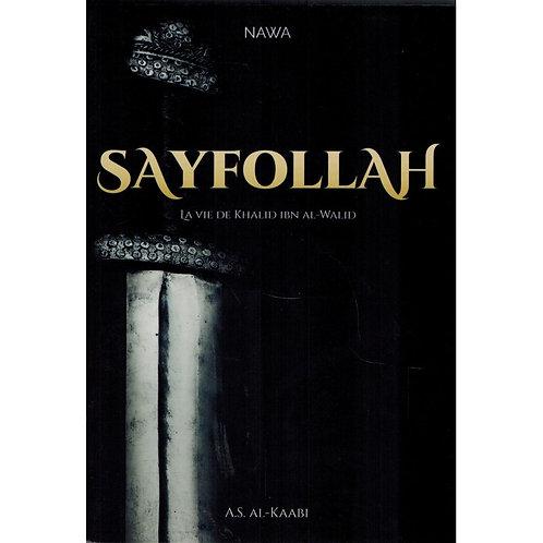 Sayfollah - La vie de Khalîd Ibn al-Walîd - A. S. Al-Kaabi - 4ème édition - Nawa