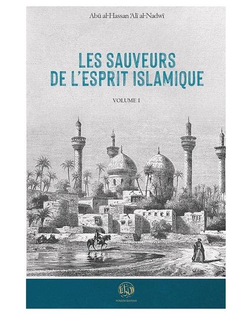Les Sauveurs de l'esprit islamique volume 1 Alî al Nadwî