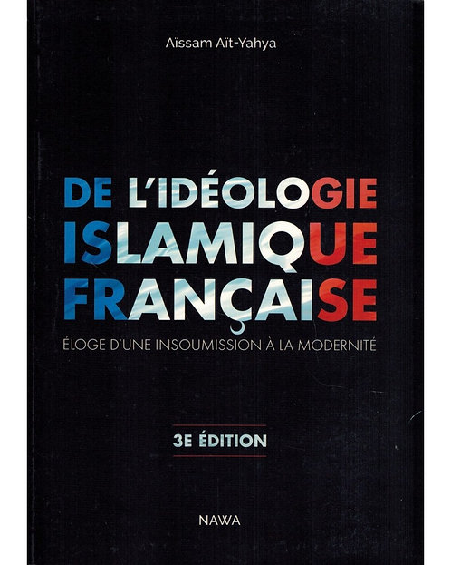 De l'Idéologie Islamique Française - Aïssam Aït-Yahya - NAWA