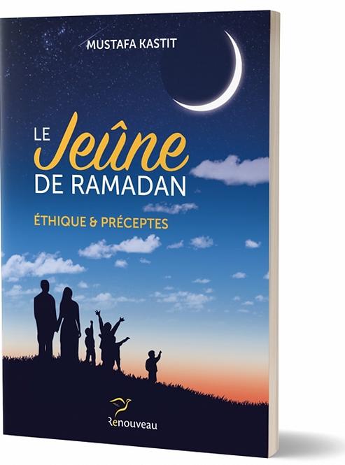 Le jeûne de Ramadan, éthiques et préceptes