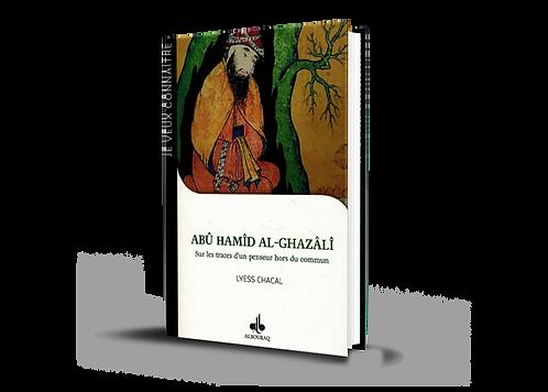 Abu Hamid Al-Ghazali, sur les traces d'un penseur hors du commun