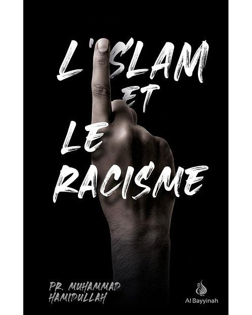 L'islam et le racisme, Professeur M. Hamidullah