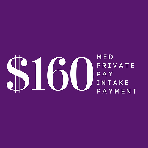 Med Intake Private Pay CoPay