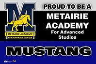 Proud to be a Metairie Academy Mustang w