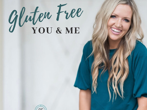 I HAVE OFFICIALLY LAUNCHED THE GLUTEN FREE YOU & ME PODCAST!!!