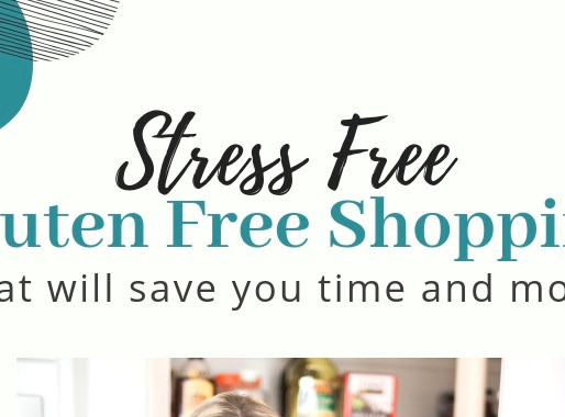 Stress Free - Gluten Free - Shopping That Will Save You Money & Time!