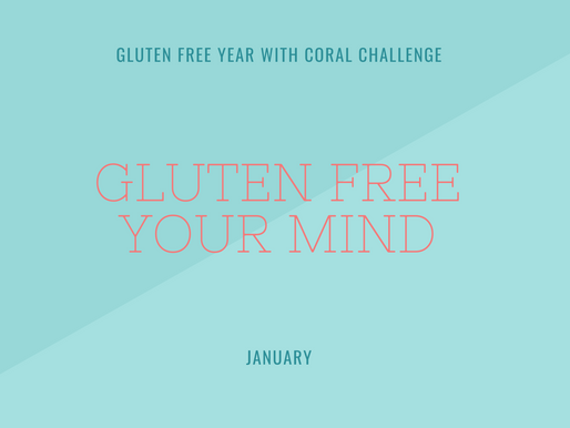 January: Gluten Free Your Mind