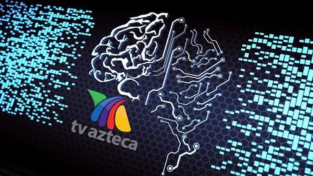 TV Azteca y la inteligencia artificial