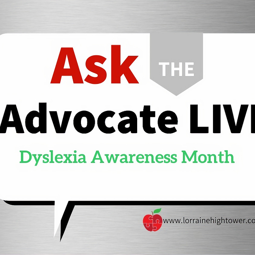 Ask the Advocate LIVE- Dyslexia Awareness Month