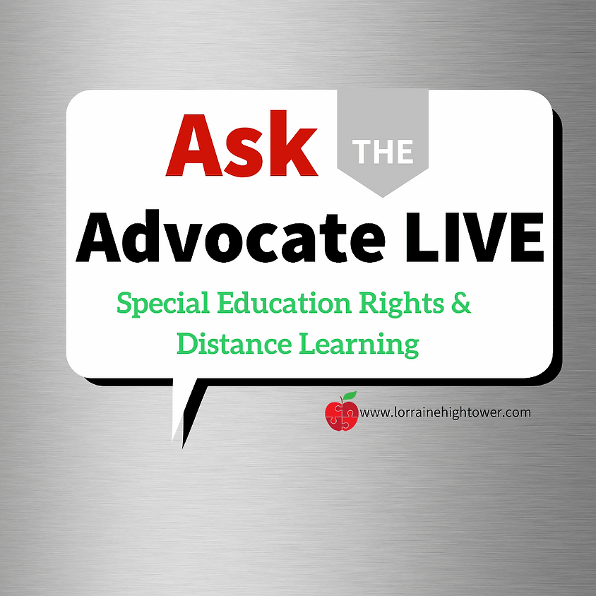 Ask the Advocate LIVE- Special Education Rights & Distance Learning