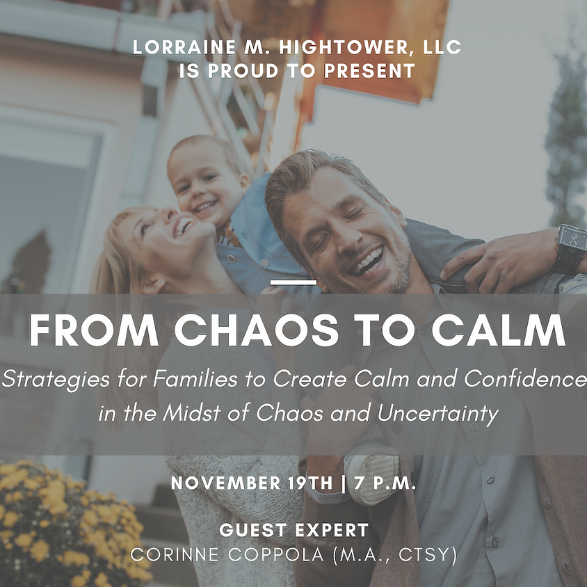 From Chaos to Calm: Strategies for Families to Create Calm and Confidence in the Midst of Chaos and Uncertainty