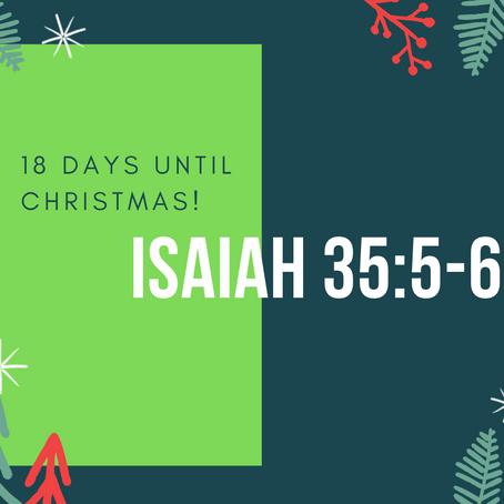 18 Days - Isaiah 35:5-6