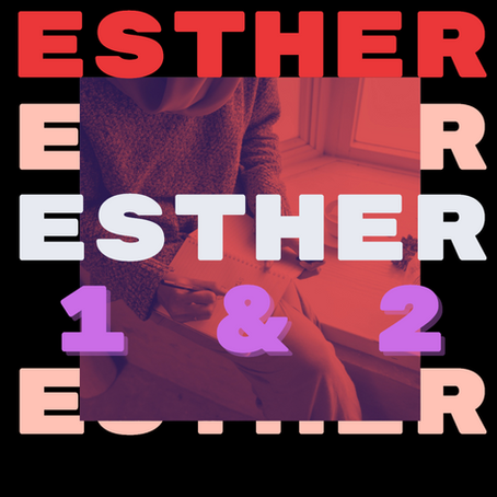 Esther 1 & 2: The Beautification Period