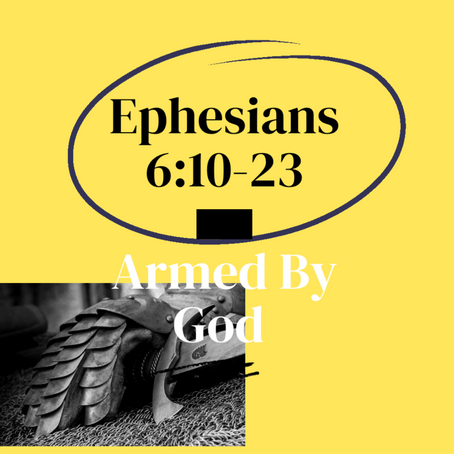 Ephesians 6:10-23: Armed by God