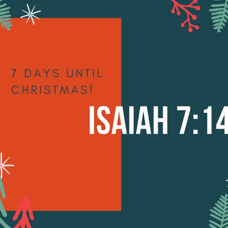 7 Days - Isaiah 7:14