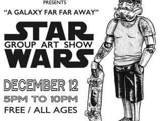 """A Galaxy Far Far Away"" Group Art Show"