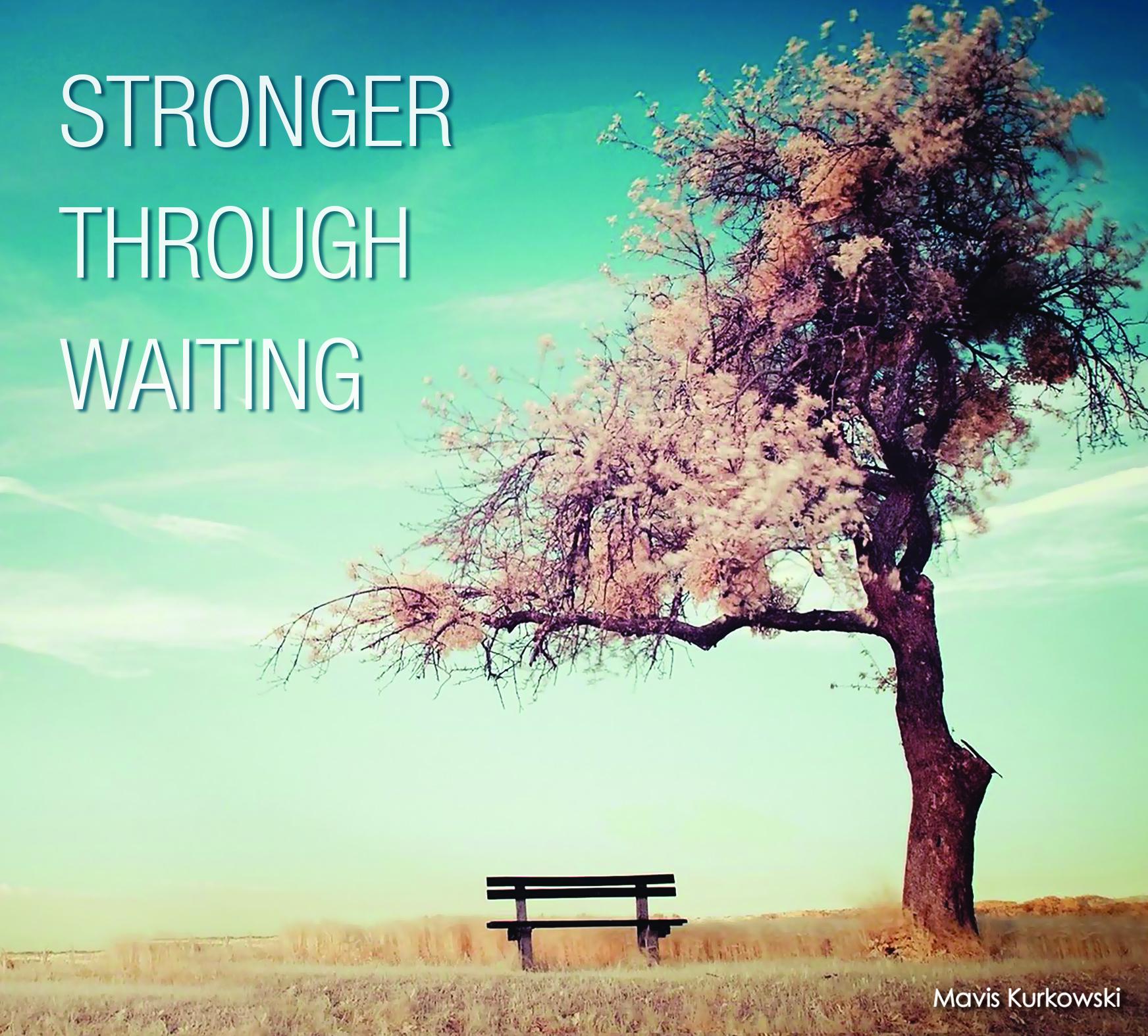 Stronger Through Waiting!