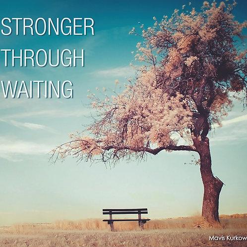 Stronger Through Waiting