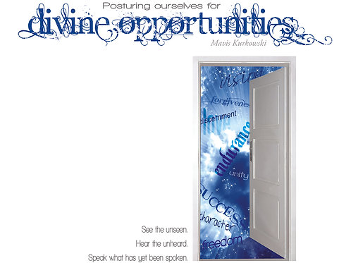 Posturing Ourselves for Divine Opportunities!!