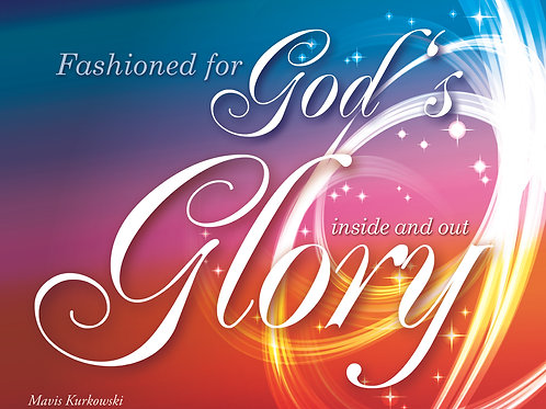 Fashioned for God's Glory