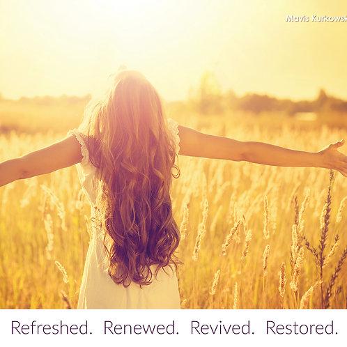 Refreshed, Renewed, Revived, & Restored
