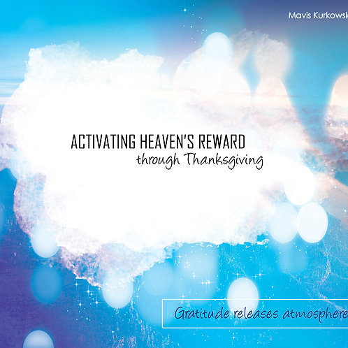 Activating Heaven's Reward through Thanksgiving