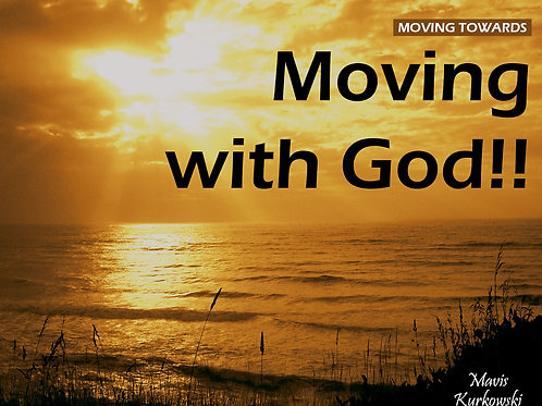 Moving Towards Moving with God!