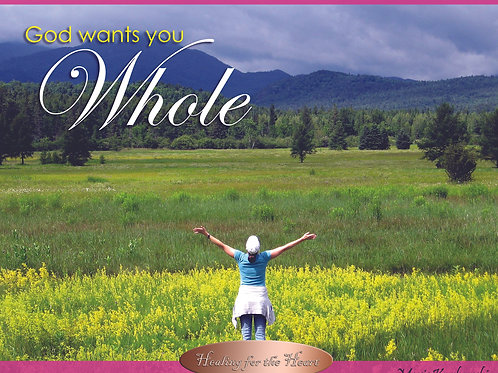 God Wants You Whole!