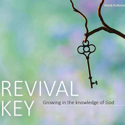 Revival Key: Growing in the Knowledge of God