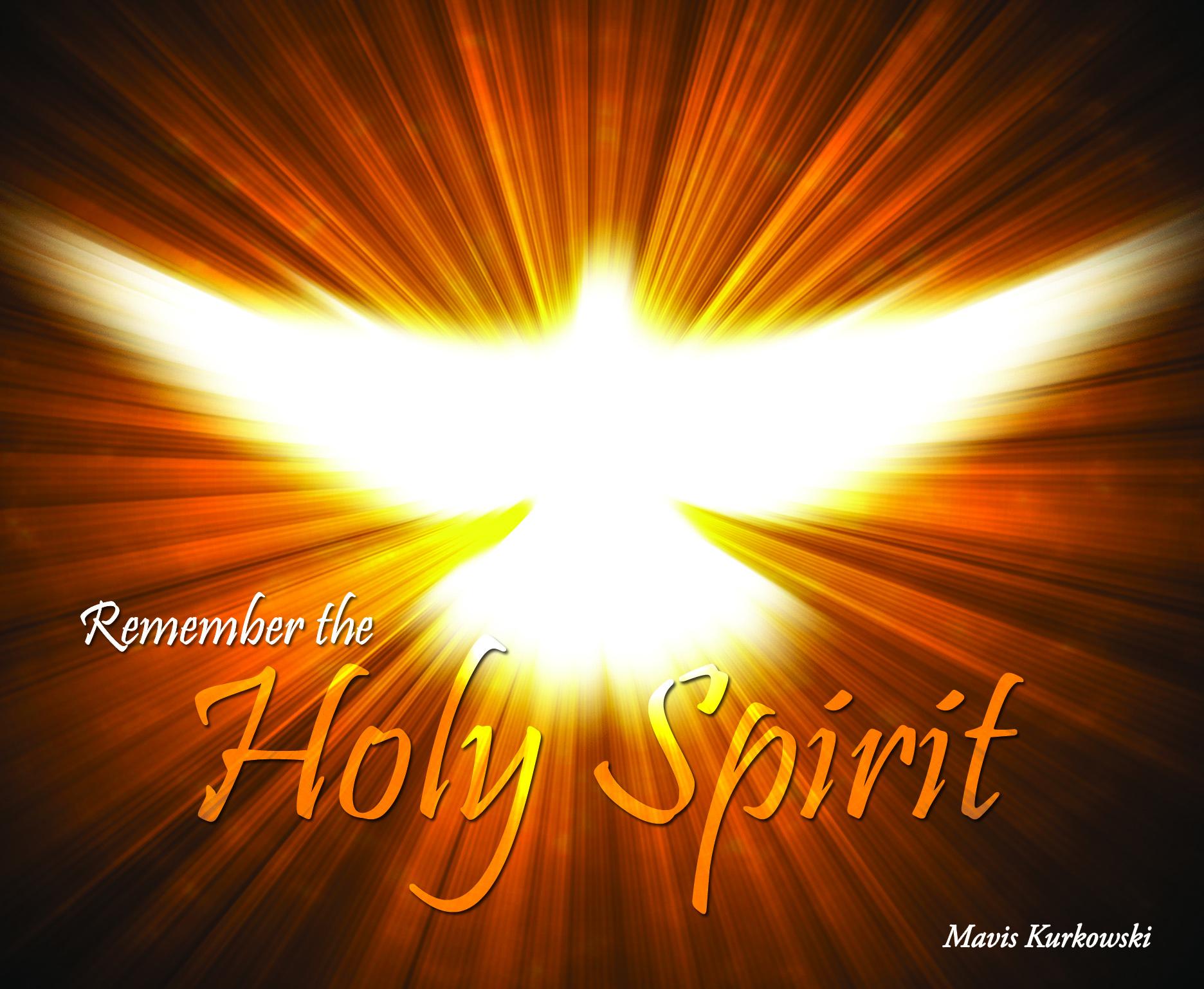 Remember The Holy Spirit