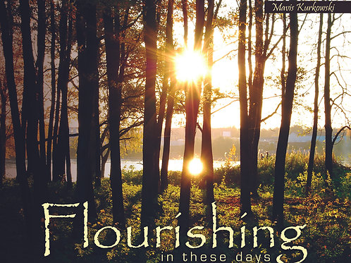 Flourishing In These Days! The Spirit-Led Life!