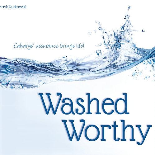Washed Worthy!!