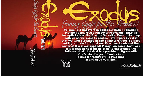 Exodus:Leaving Egypt for His Presence Volume 4.1