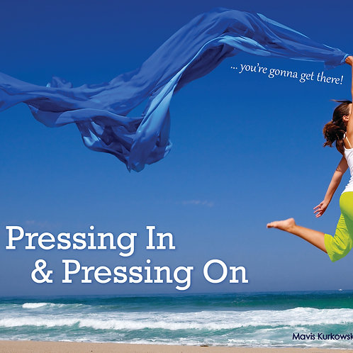 Pressing In & Pressing On!