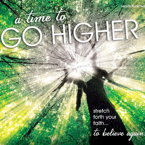 A Time for Going Higher!