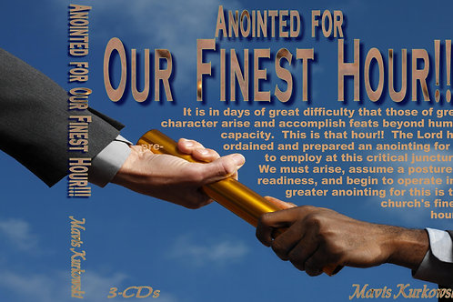 Anointed for Our Finest Hour!!!