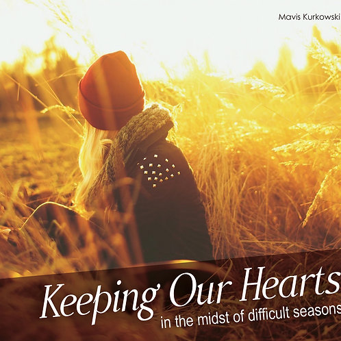 Keeping Our Hearts