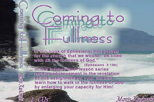 Coming to Fullness