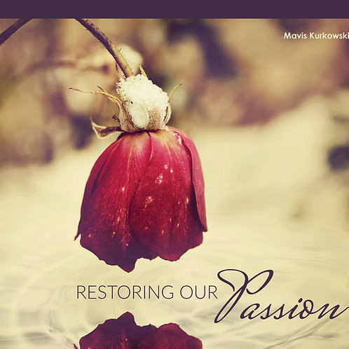Restoring Our Passion