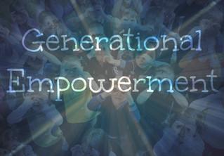Generational Empowerment!