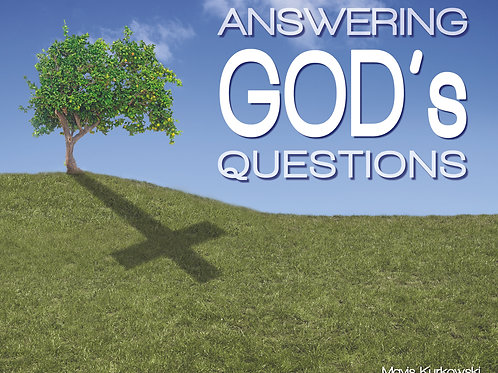 Answering God's Questions!