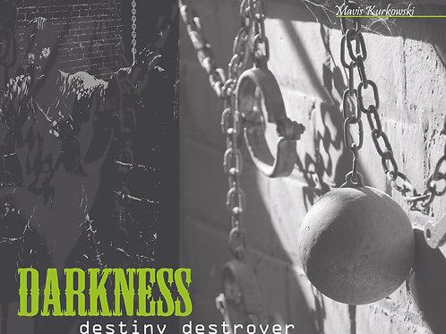 Darkness: Destiny Destroyer!!!