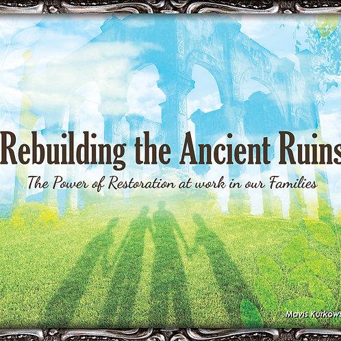 Rebuilding the Ancient Ruins