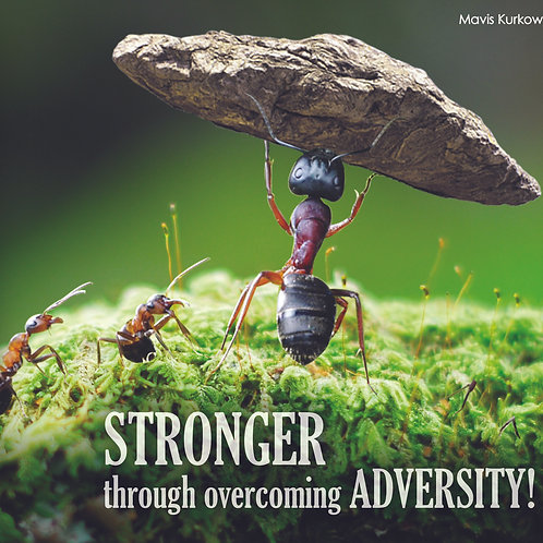 Stronger Through Overcoming Adversity!